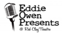 Eddie Owen Presents at the Red Clay Theatre